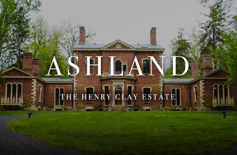 Tesoros de Kentucky: Ashland, la plantación de Henry Clay